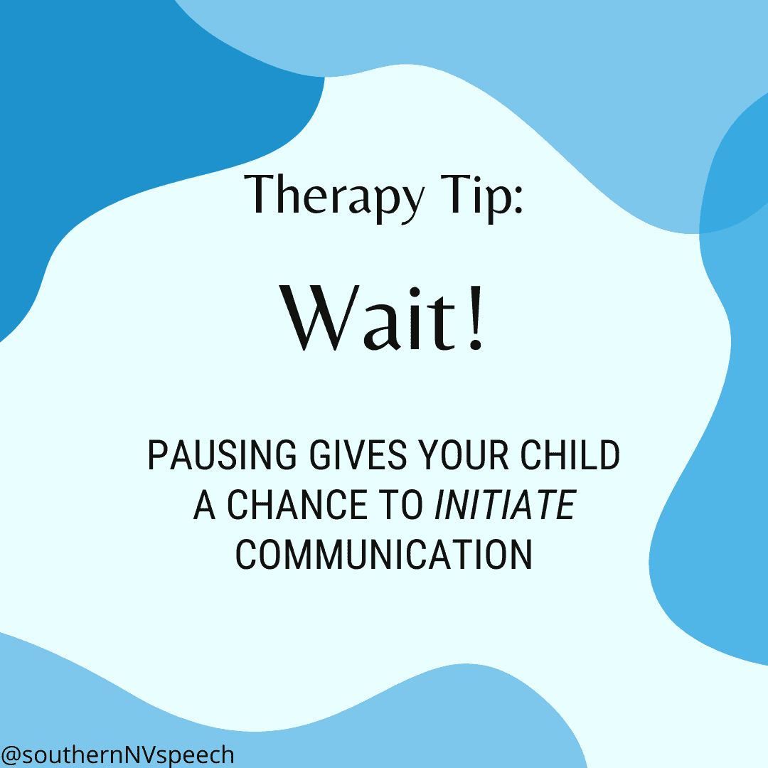 Therapy Tip: Wait! Pausing gives your child a chance to initiate communication